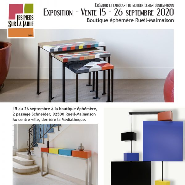 Boutique éphémère Rueil-Malmaison septembre 2020: Exposition vente du Mobilier contemporain design Les Pieds Sur La Table créateur et fabricant