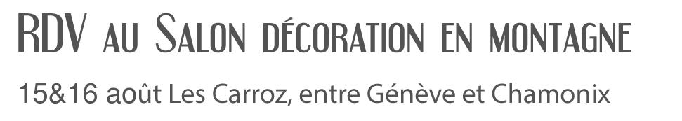 15 et 16 août 2019 Mobilier contemporain design Les PIeds Sur La Table créateur et fabricant expose au Salon de la Décoration en Montagne Les Carroz proche Genève et Chamonix
